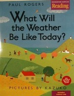 What Will the Weather be Like Today?